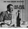 do-you-drink-water-so-did-hitler-8903135.png